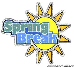 Spring Break is HERE! Limited Office Hours, Call Ahead!