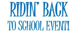 Ridin' Back to School Event – Takin' Care of Business!